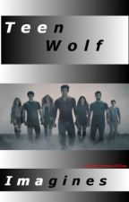 Teen Wolf Imagines by StilesLovesScittles
