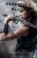 Fendohh's Blade by Bkwrm2000