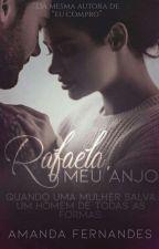 Rafaela, meu anjo by AmandaFergonc