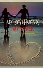 My Bestfriend, My Lover by iammejlyn