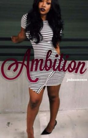 Ambition by JadaIsLittt