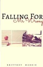 Falling For Mr. Wrong by bossybree