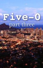 Five 0: Part Three by poppy_rose