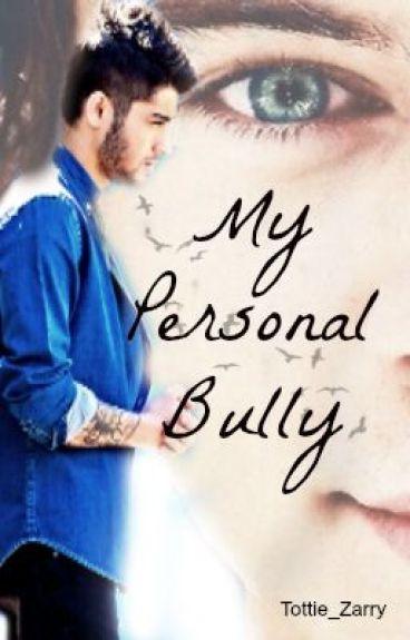 My Personal Bully [Zarry -AU] (editing) by Tottie_Zarry