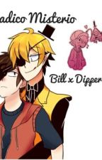 Sadico Misterio *Dipper x Bill* yaoi Gravity Falls by Ellen-Moon4ever