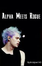 Alpha meets Rogue by Kristal_Palomino