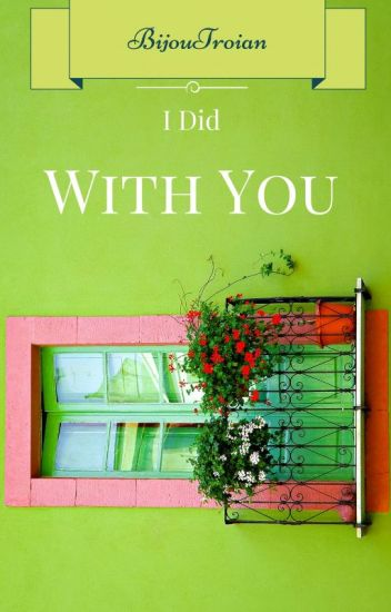 I Did With You -Seri 6-