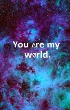 You are My World by Kallikal-