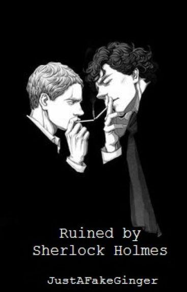 Ruined by Sherlock Holmes