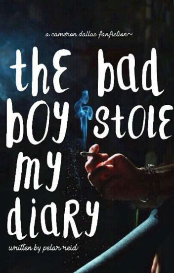 The Bad Boy Stole My Diary ⇨ Cameron Dallas