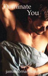 Dominate you (jamie Dornan ) by jamiedornanfictions