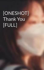 [ONESHOT] Thank You [FULL] by DuongTien43