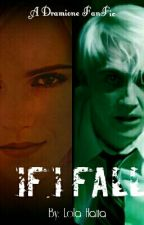If I Fall-A Dramione Fan Fic by Lola2Hatta