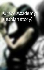 Grace Academy (lesbian story) by hubbabubba