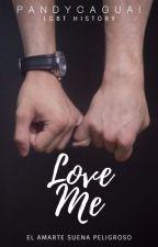 LOVE ME | LGBT+ by PandyCaguai