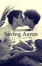 Saving Aaron (boyxboy) by lanadelreyismylyfe