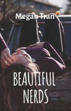 Beautiful Nerds (Editing) by megantrann20