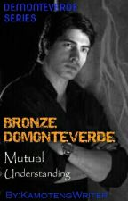 BRONZE DEMONTEVERDE (M.U) on-hold by KamotengWriter