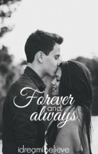 Forever & Always by idreamibelieve