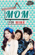 Mom For Hire by BabyIceBender
