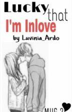 Lucky that I'm Inlove (MUG #2) by VinvinArdo