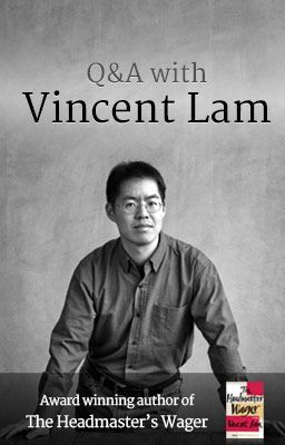 "Q&A with Vincent Lam - Enter to win a signed copy of ""The Headmaster's Wager"""