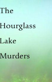 The Hourglass Lake Murders by merizindagi