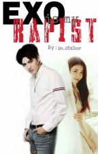 Exo is my Rapist: Happenings[Book1] by im_stalker