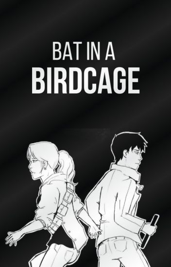 BAT IN A BIRDCAGE