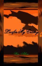 Lucifer My Enemy by wmalleniii