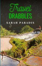 Travel Drabbles by Voyageavecmoi