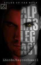 13th: Alpha's Legacy by LhordeJhayceeZuwail