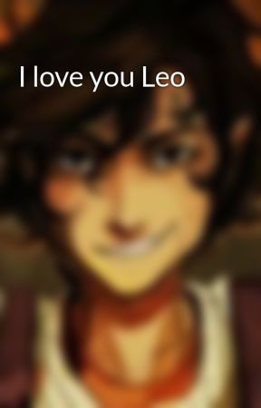I love you Leo by Leovaldezawesome