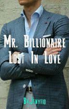 Mr. Billionaire Lost In Love by Jenyfio