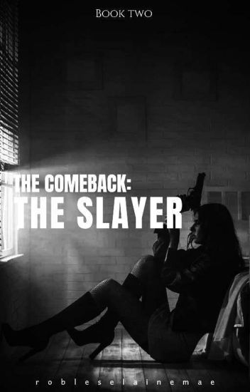 [BOOK 2] The Comeback: The Slayer