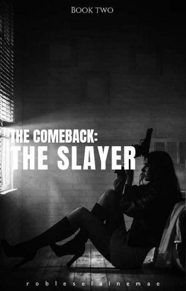 [BOOK 2] The Comeback: The Slayer