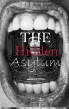 The Hidden Asylum by whitetwinkle