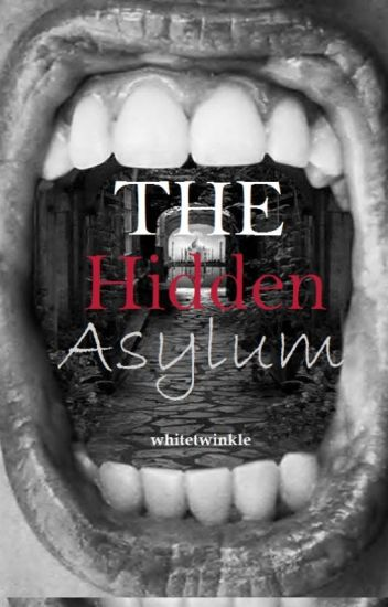 The Hidden Asylum