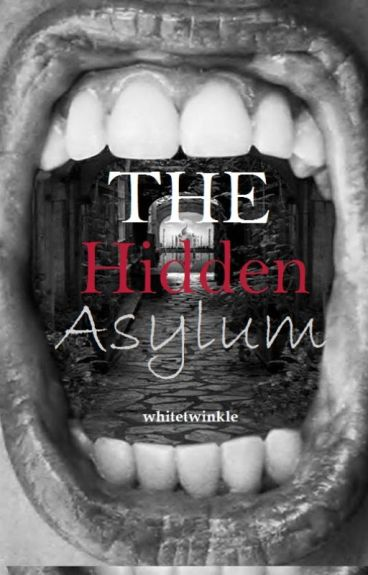 The Hidden Asylum