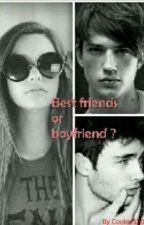Best friends or boyfriend ? by Cookie520
