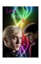 Drarry - Love Means War (Mature) by DrarryLover1998