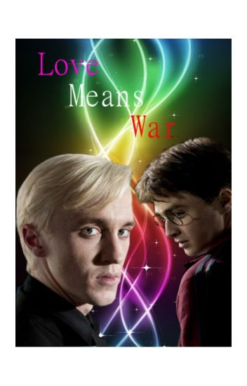 Drarry - Love Means War (Mature)