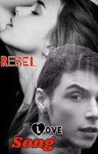 Rebel Love Song by jdmurillo
