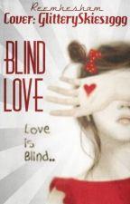Blind love (WATTY AWARDS 2013) by reemhesham