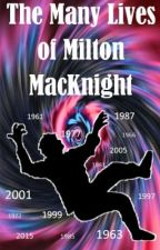 The Many Lives of Milton MacKnight by BrianKayser