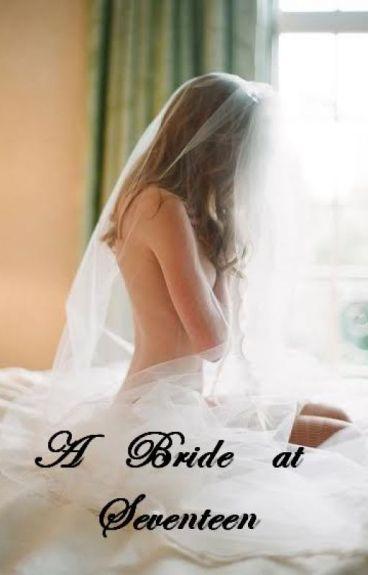 A Bride At Seventeen