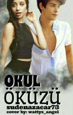 ~ OKUL ÖKÜZÜ~ by sudenazzacarr