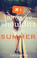 Things we shouldn't do in summer by EmLikesYou