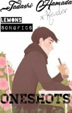 TADASHI HAMADA X READER Oneshots,Songfics,Scenarios and lemons (ON HOLD)  by AndiePerrie18