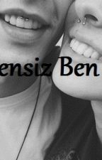Sensiz Ben (+18) by OneDay11
